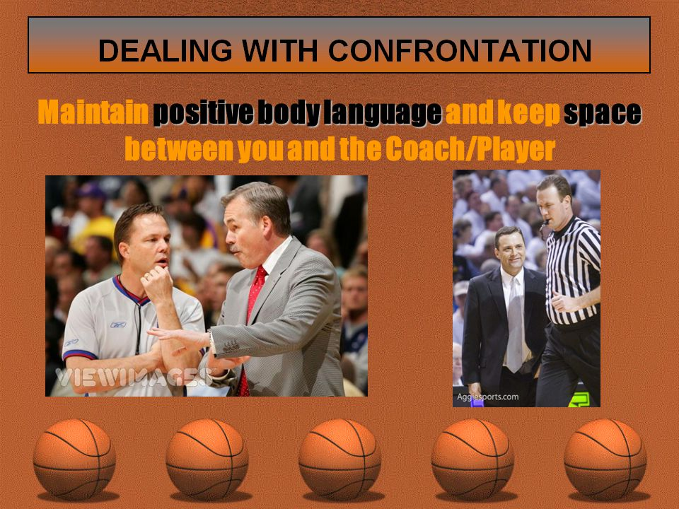 positive body language space Maintain positive body language and keep space between you and the Coach/Player