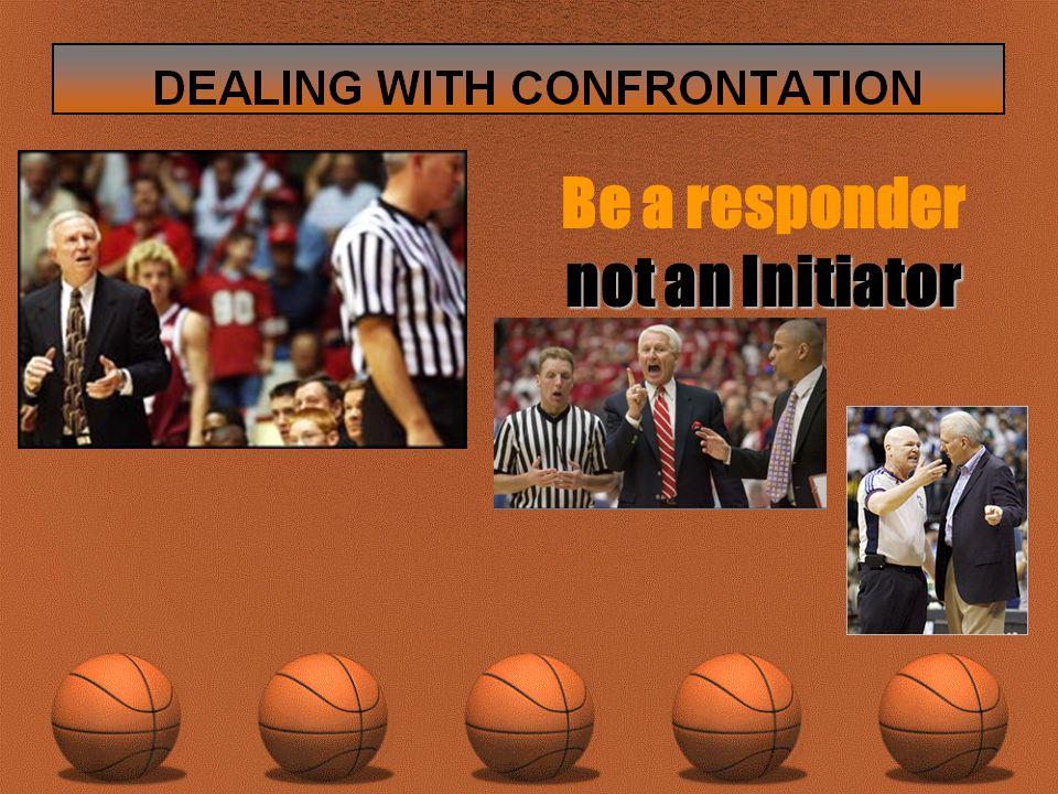 not an Initiator Be a responder not an Initiator