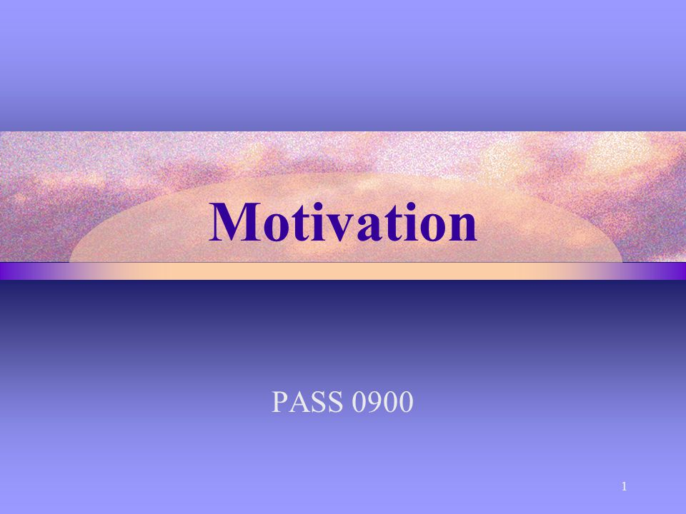 Motivation PASS 0900 1