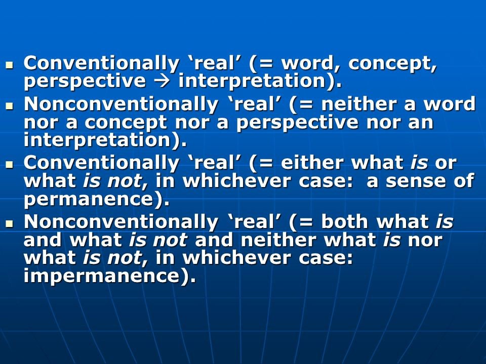 Conventionally 'real' (= word, concept, perspective  interpretation).