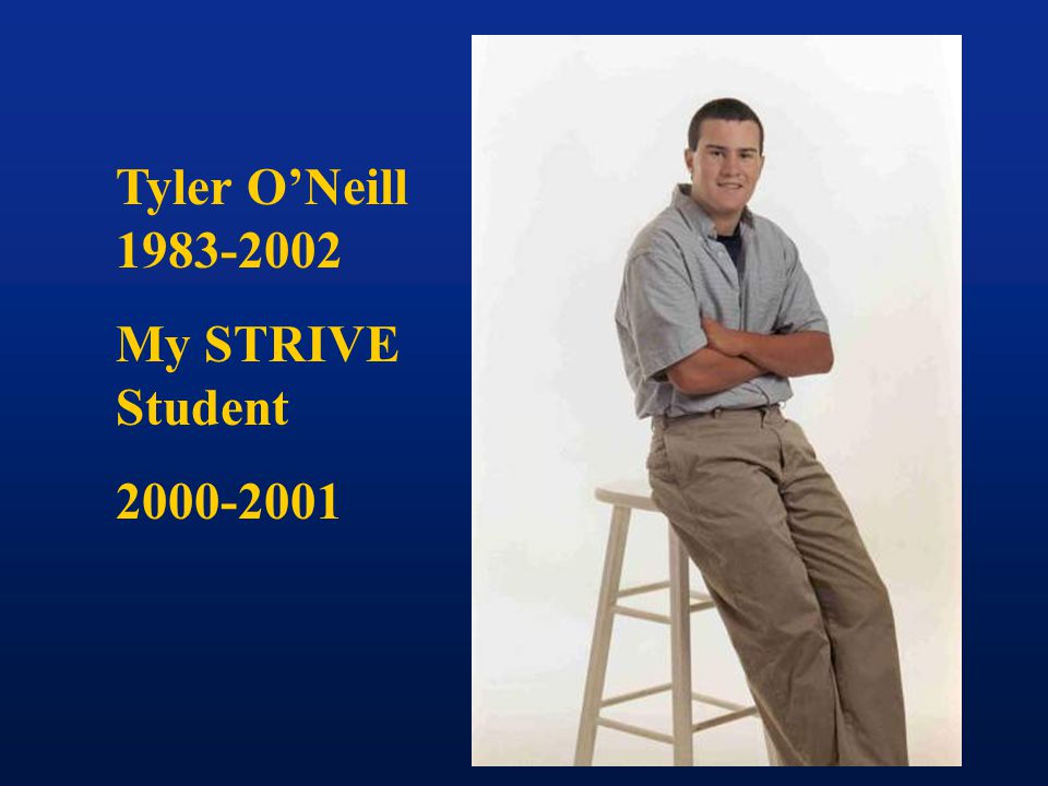 Tyler O'Neill 1983-2002 My STRIVE Student 2000-2001