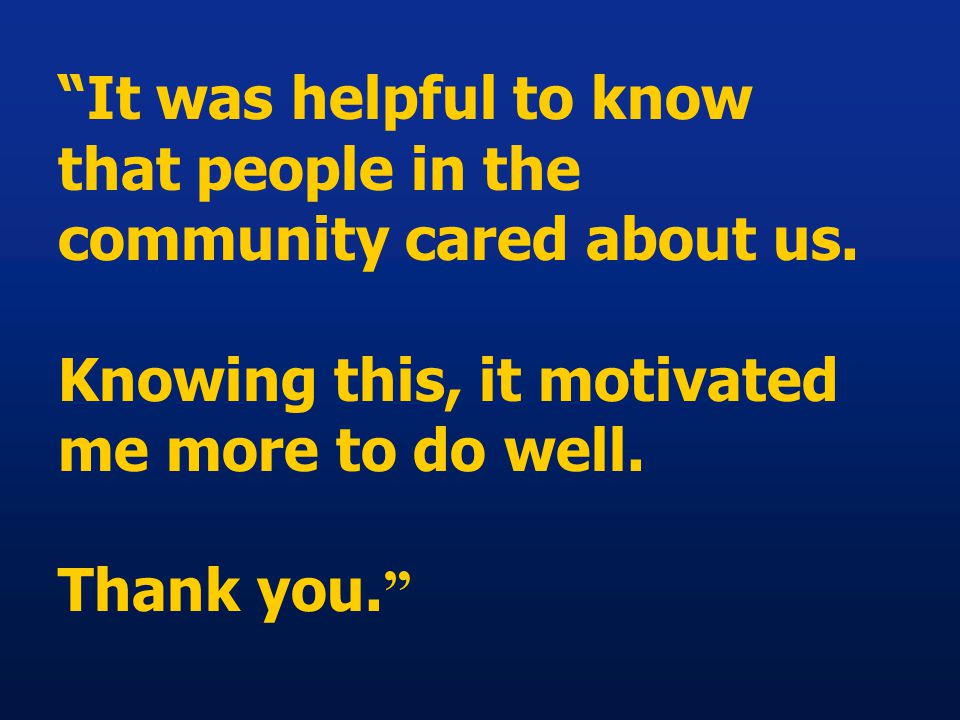 It was helpful to know that people in the community cared about us.