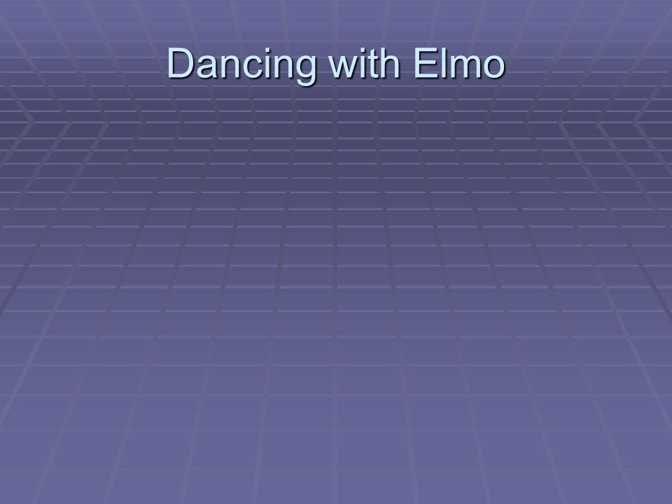 Dancing with Elmo