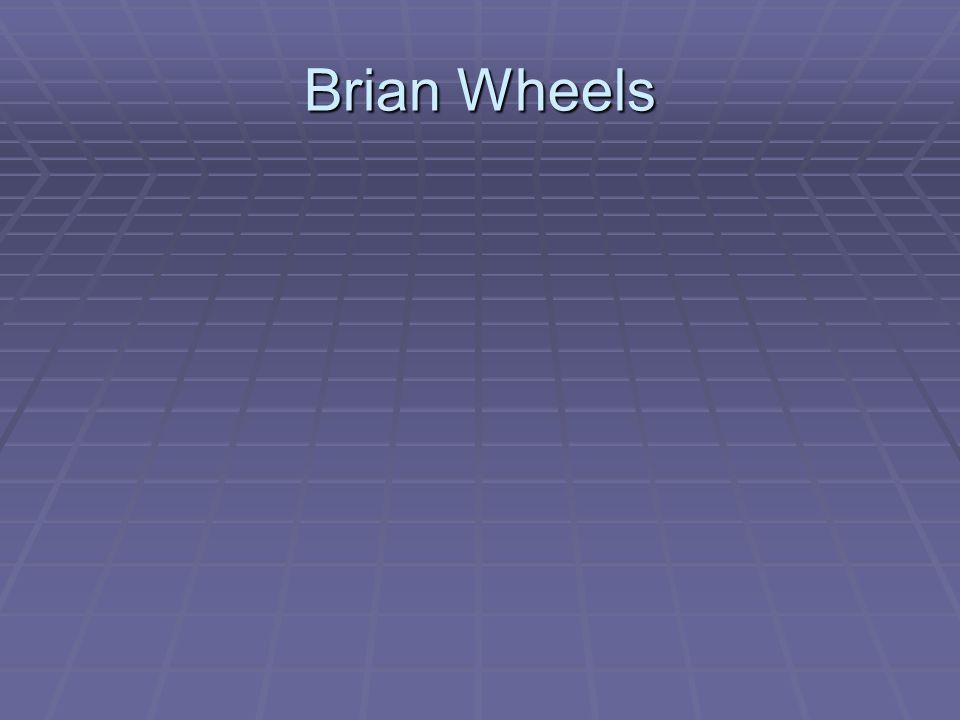 Brian Wheels