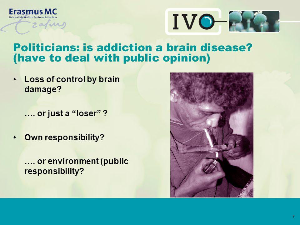 7 Politicians: is addiction a brain disease.