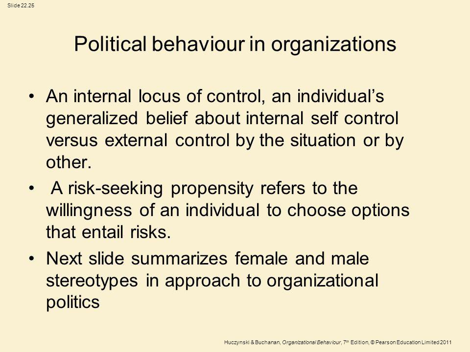Slide 22.25 Huczynski & Buchanan, Organizational Behaviour, 7 th Edition, © Pearson Education Limited 2011 Political behaviour in organizations An int