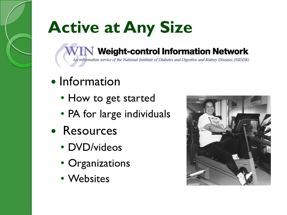Active at Any Size Information How to get started PA for large individuals Resources DVD/videos Organizations Websites