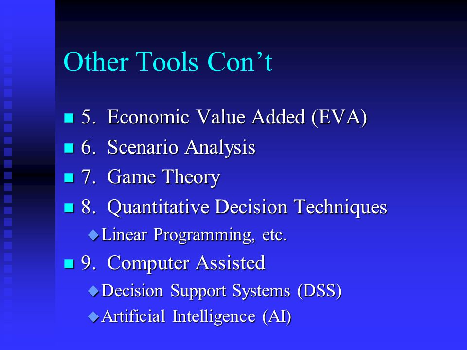 Other Tools Con't n 5.Economic Value Added (EVA) n 6.