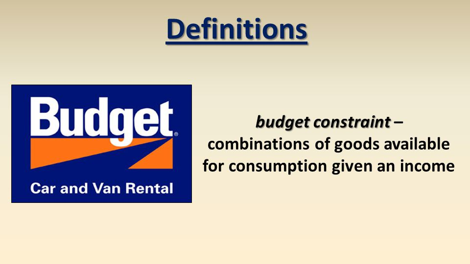 Definitions budget constraint budget constraint – combinations of goods available for consumption given an income