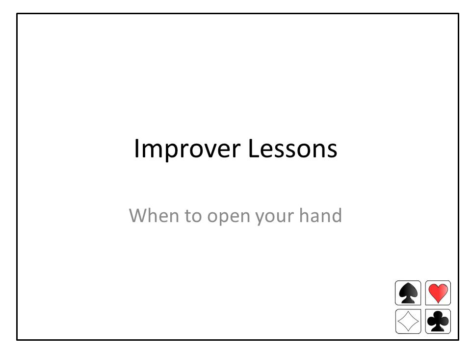 Improver Lessons When to open your hand