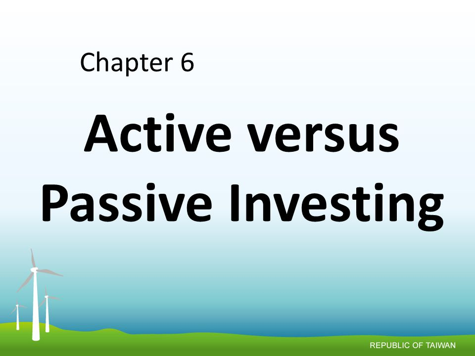 Active versus Passive Investing Chapter 6