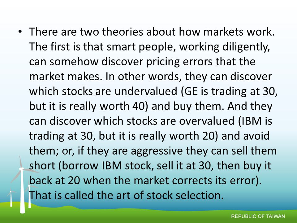 There are two theories about how markets work.
