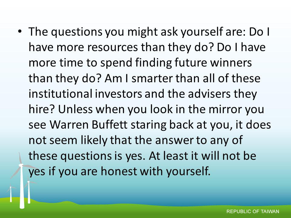 The questions you might ask yourself are: Do I have more resources than they do.