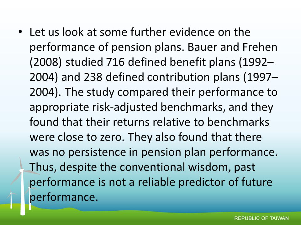 Let us look at some further evidence on the performance of pension plans.
