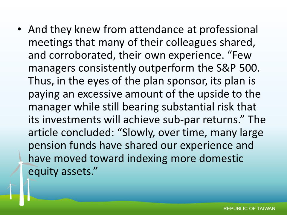 And they knew from attendance at professional meetings that many of their colleagues shared, and corroborated, their own experience.