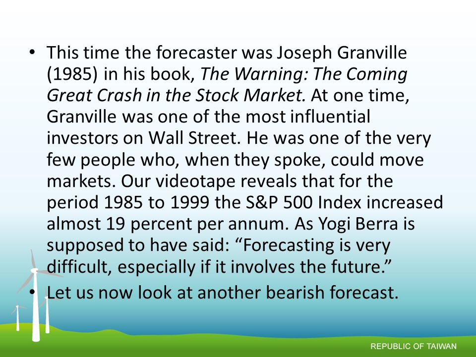 This time the forecaster was Joseph Granville (1985) in his book, The Warning: The Coming Great Crash in the Stock Market.
