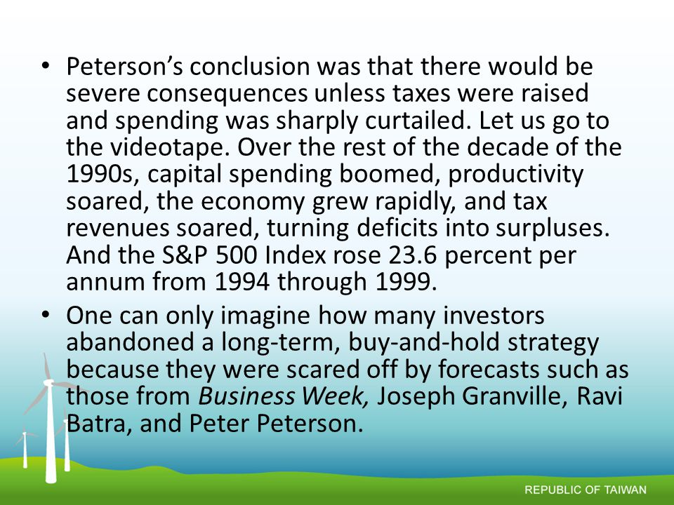 Peterson's conclusion was that there would be severe consequences unless taxes were raised and spending was sharply curtailed.