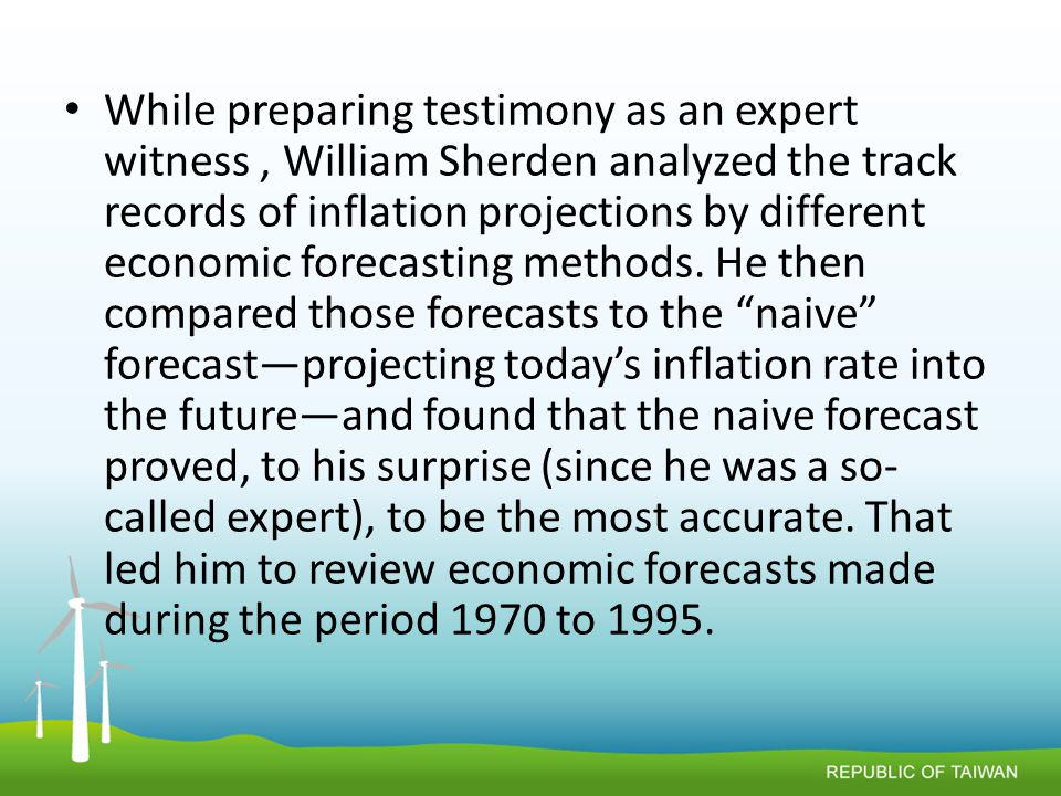 While preparing testimony as an expert witness, William Sherden analyzed the track records of inflation projections by different economic forecasting methods.