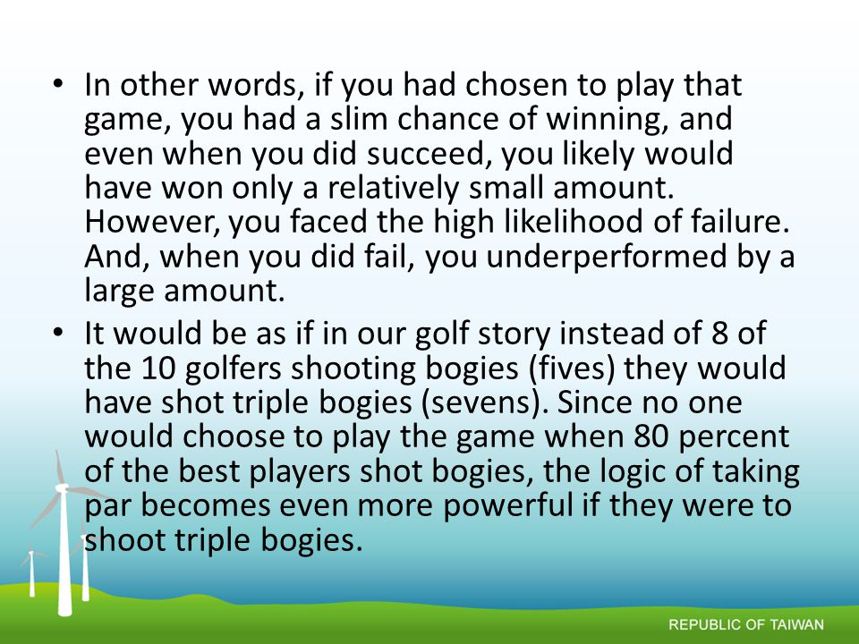 In other words, if you had chosen to play that game, you had a slim chance of winning, and even when you did succeed, you likely would have won only a relatively small amount.