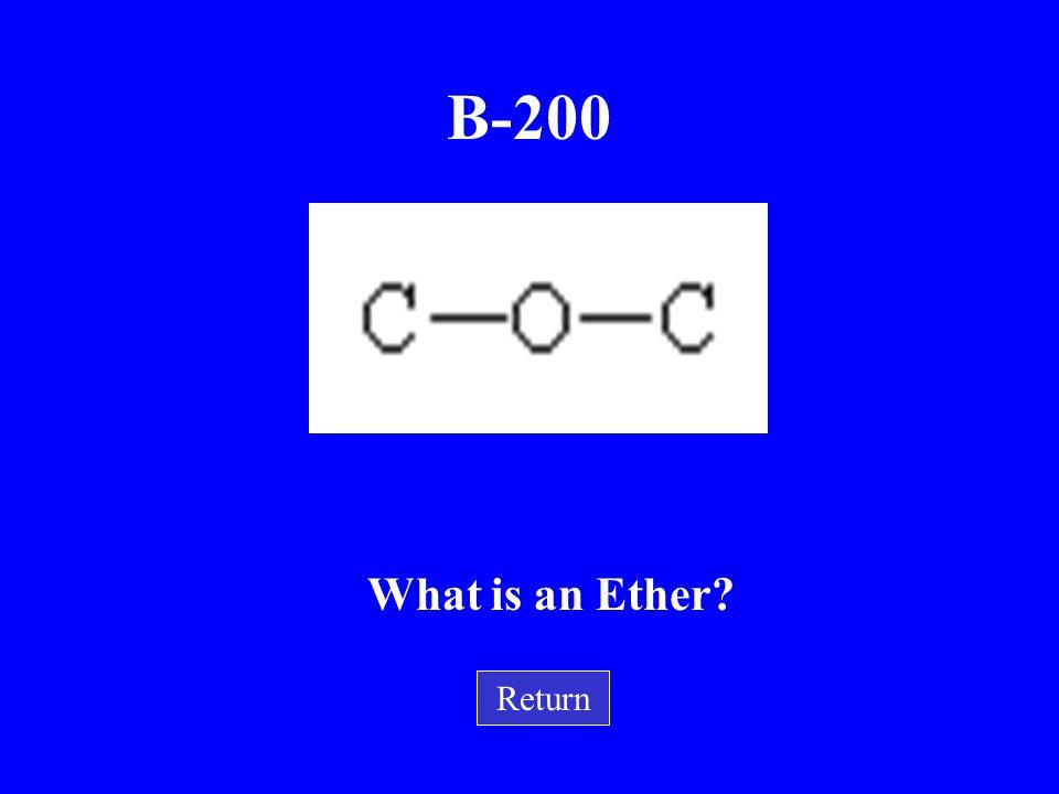 What is an Aldehyde? B-100 Return