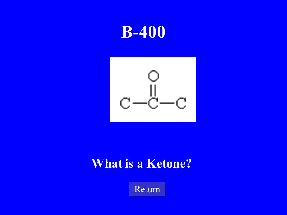 B-300 What is an alcohol? Return This functional group is mostly likely to form hydrogen bonds