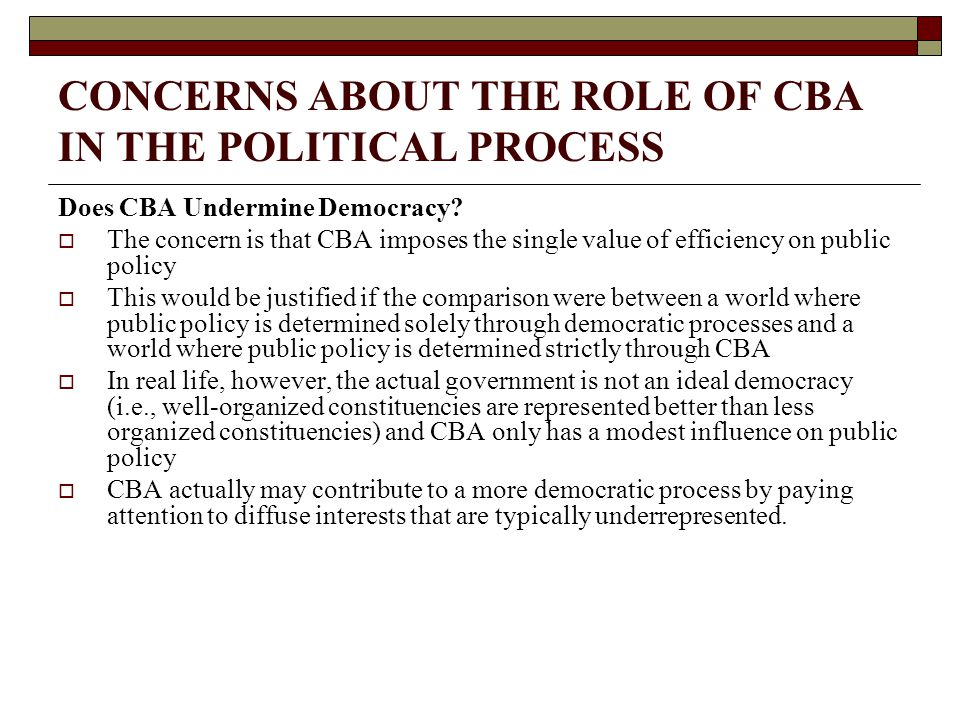 CONCERNS ABOUT THE ROLE OF CBA IN THE POLITICAL PROCESS Does CBA Undermine Democracy.