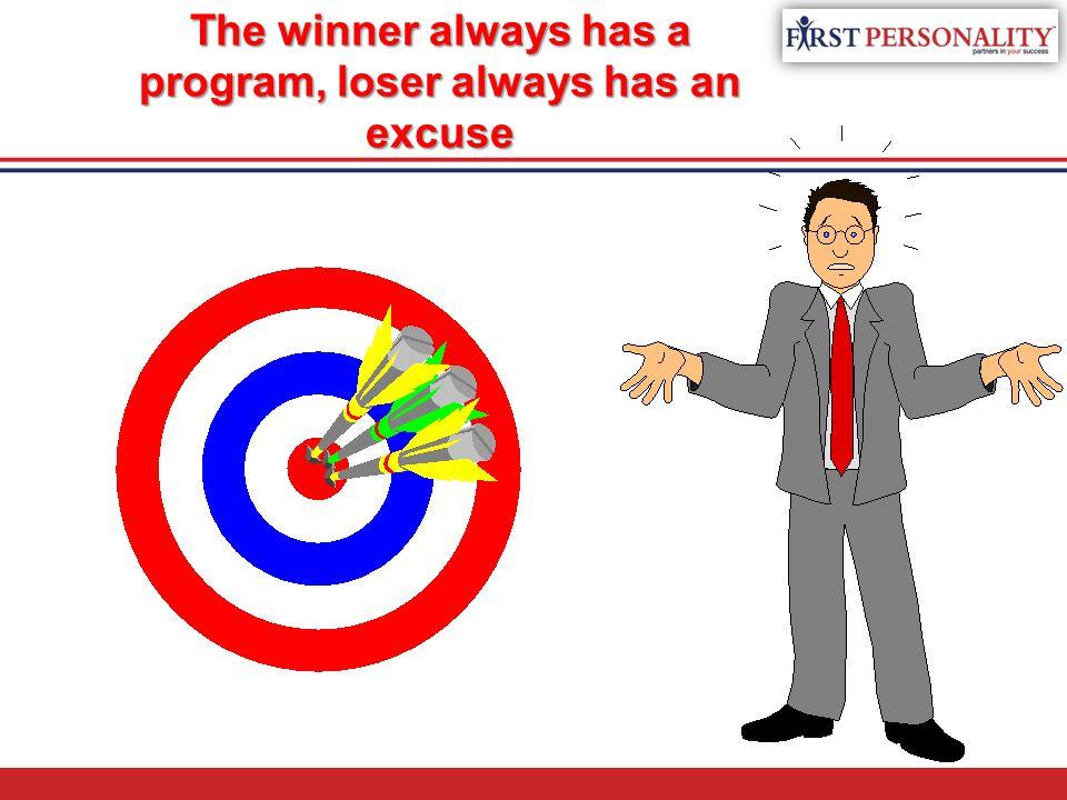 The winner always has a program, loser always has an excuse