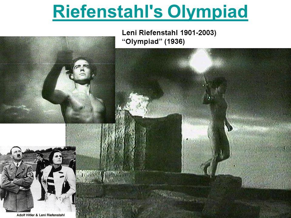 Riefenstahl s Olympiad Leni Riefenstahl 1901-2003) Olympiad (1936)