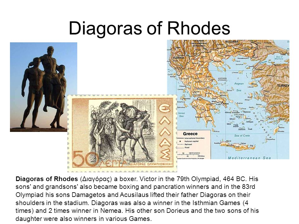 Diagoras of Rhodes Diagoras of Rhodes (Διαγόρας) a boxer. Victor in the 79th Olympiad, 464 BC. His sons' and grandsons' also became boxing and pancrat