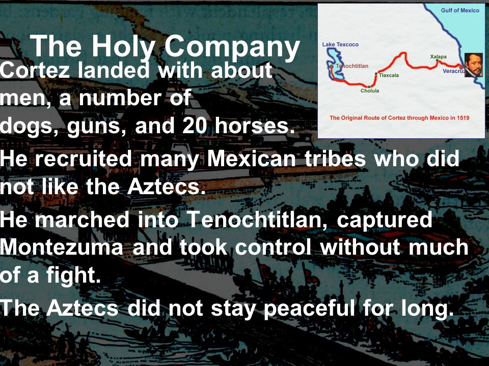Cortez Cortez arrived in Mexico in 1519. He fit the description of the god Quetzacoatl and began pretending to be him. Cortez arrived in the same year