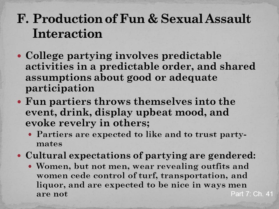 College partying involves predictable activities in a predictable order, and shared assumptions about good or adequate participation Fun partiers thro
