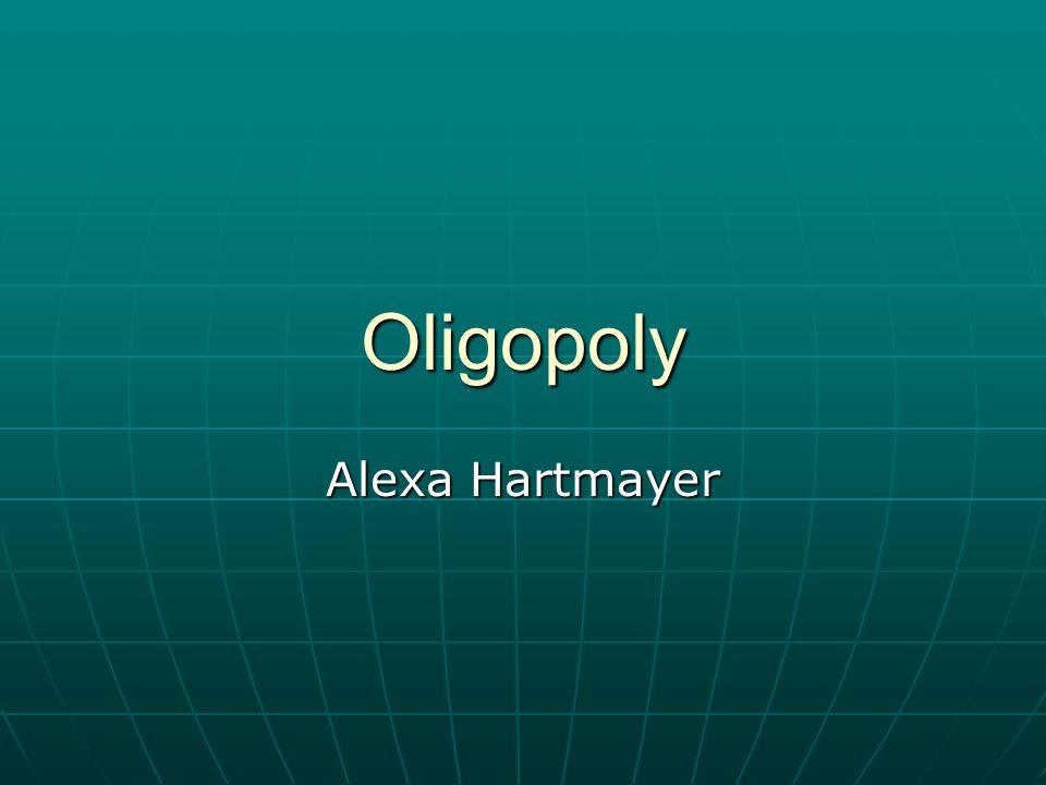 Oligopoly Alexa Hartmayer