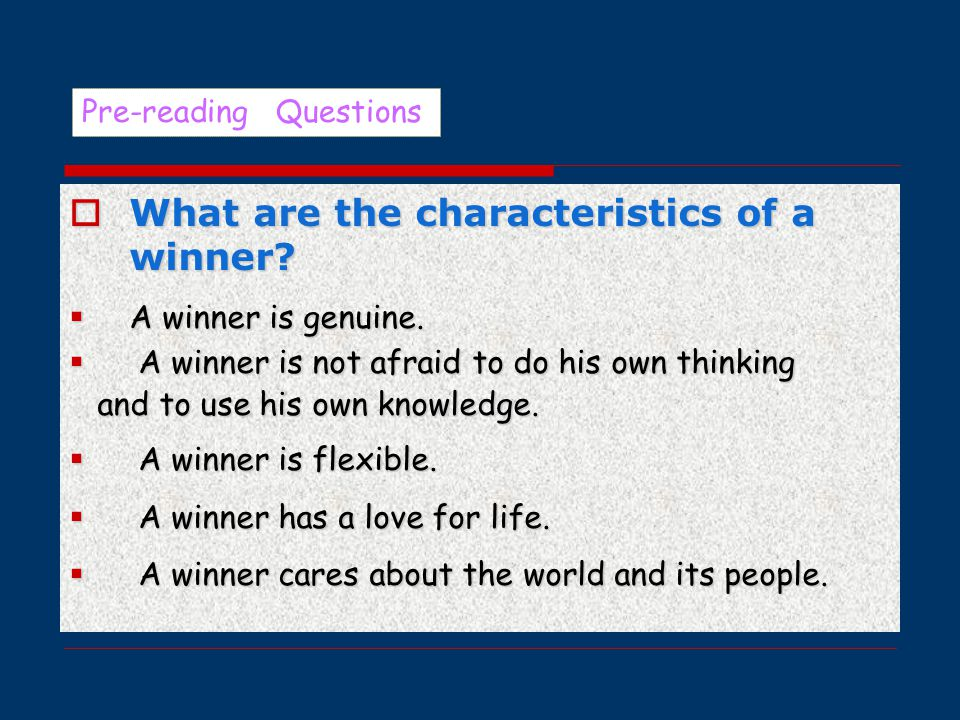  What are the characteristics of a winner.  A winner is genuine.
