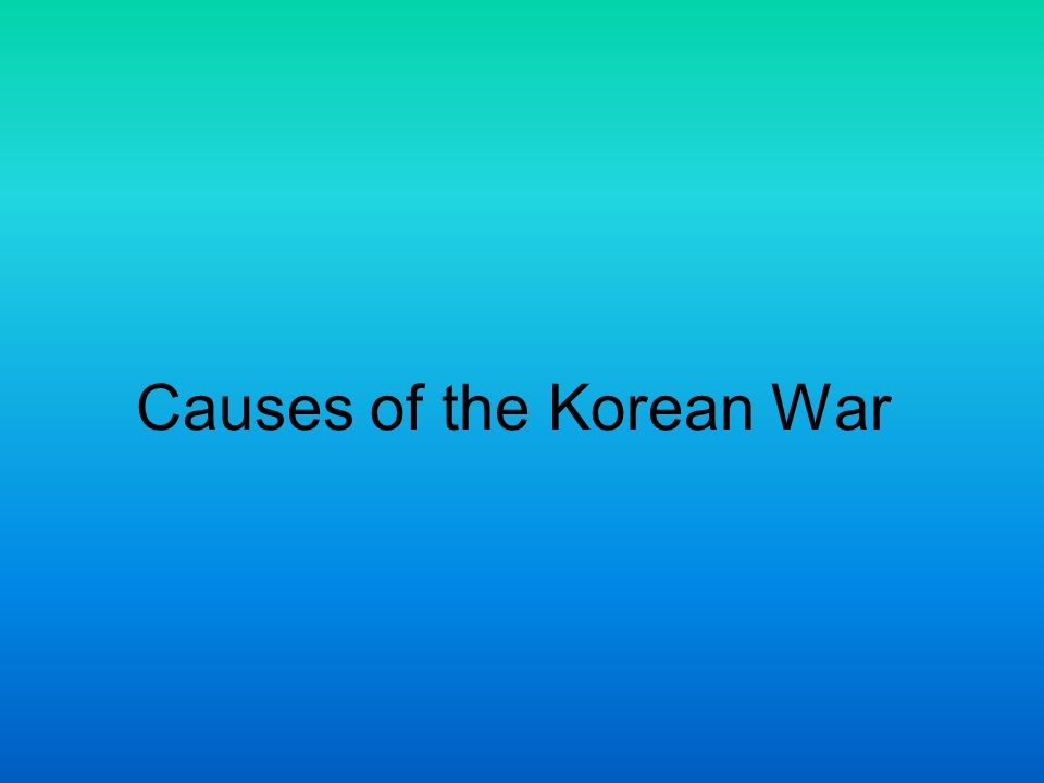 Leading Causes of the Korean War Reputation –American Army had recently upped the anti as far as the arms race went and Truman wanted to display the power and wealth of America internationally.