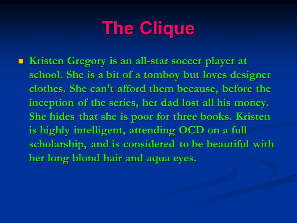 The Clique Kristen Gregory is an all-star soccer player at school.