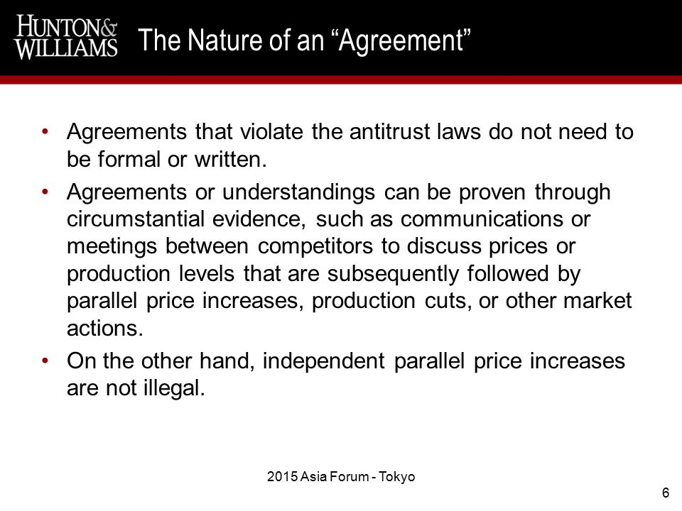 Agreements that violate the antitrust laws do not need to be formal or written.
