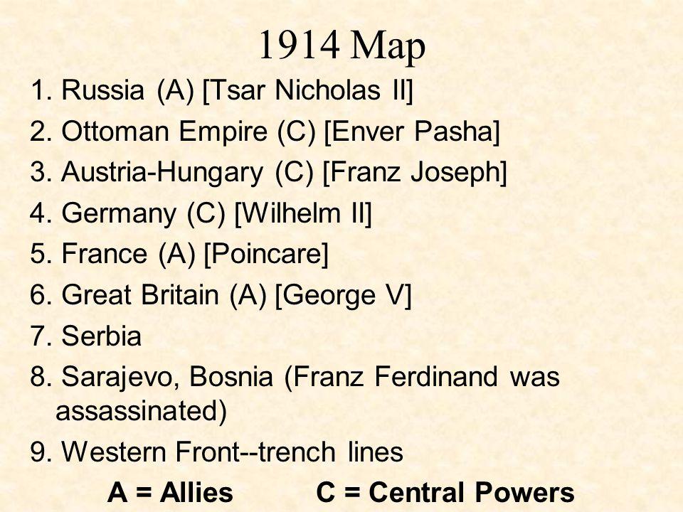 1914 Map 1.Russia (A) [Tsar Nicholas II] 2. Ottoman Empire (C) [Enver Pasha] 3.