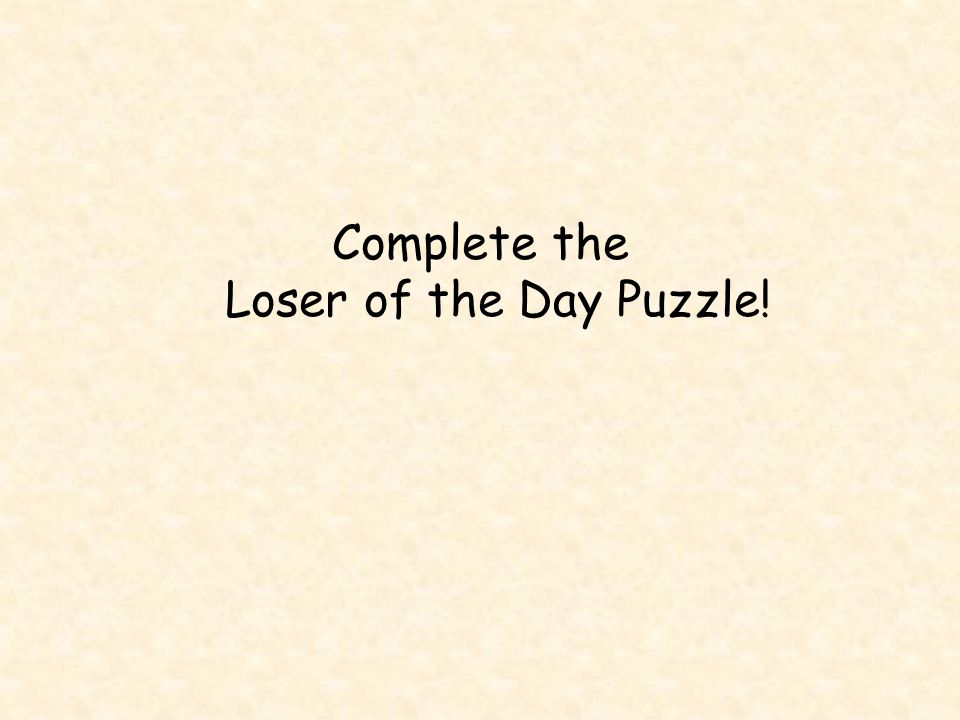 Complete the Loser of the Day Puzzle!