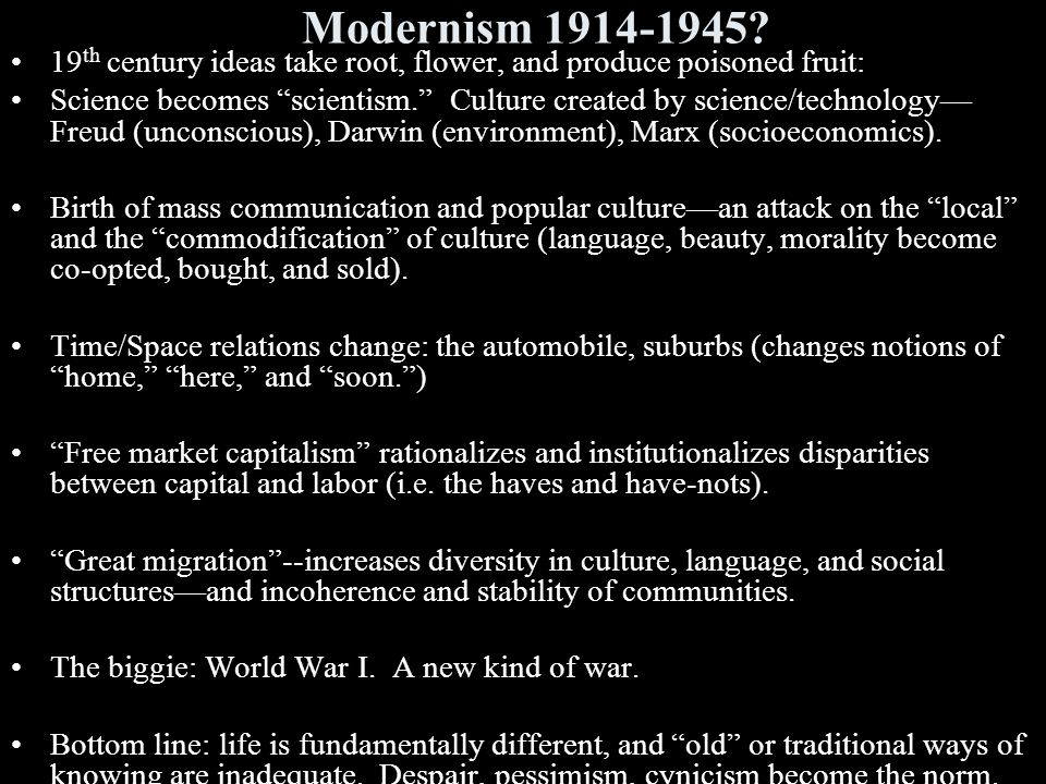 Alienation: The Heart of Modernism From culture ( pop culture and the masses ).
