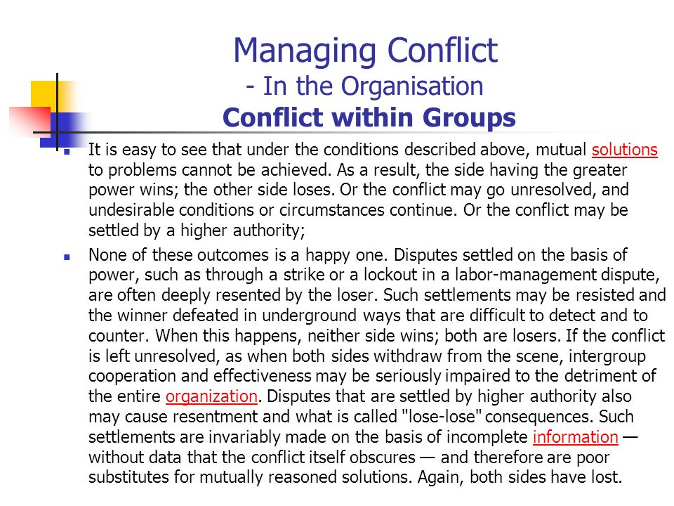 Managing Conflict - In the Organisation Conflict within Groups It is easy to see that under the conditions described above, mutual solutions to proble