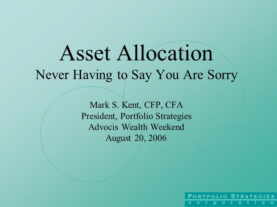 Asset Allocation Never Having to Say You Are Sorry Mark S.