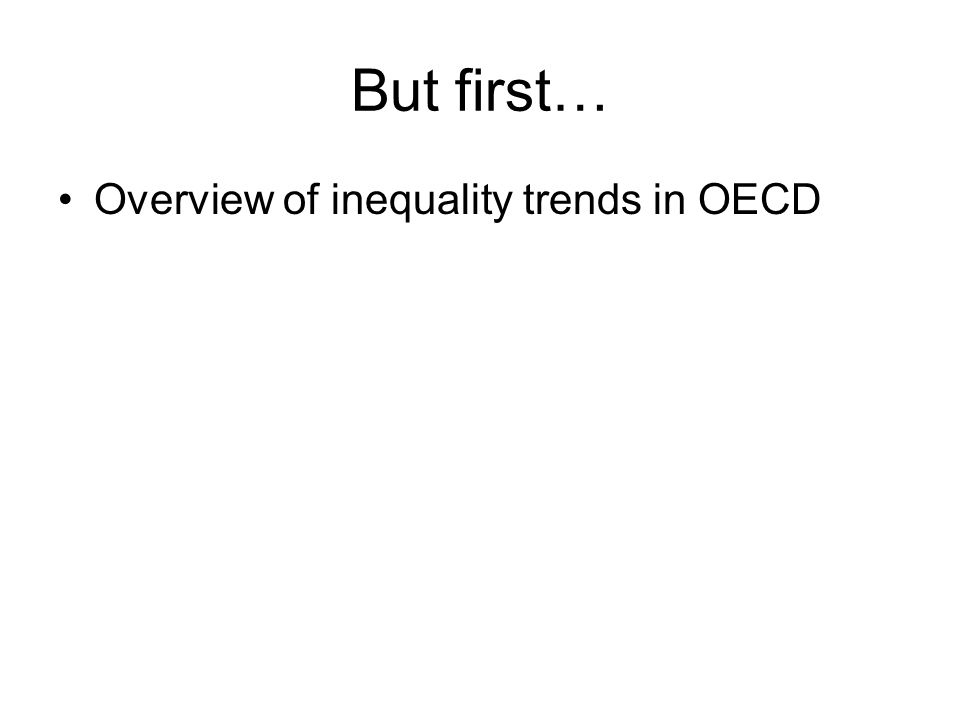 But first… Overview of inequality trends in OECD