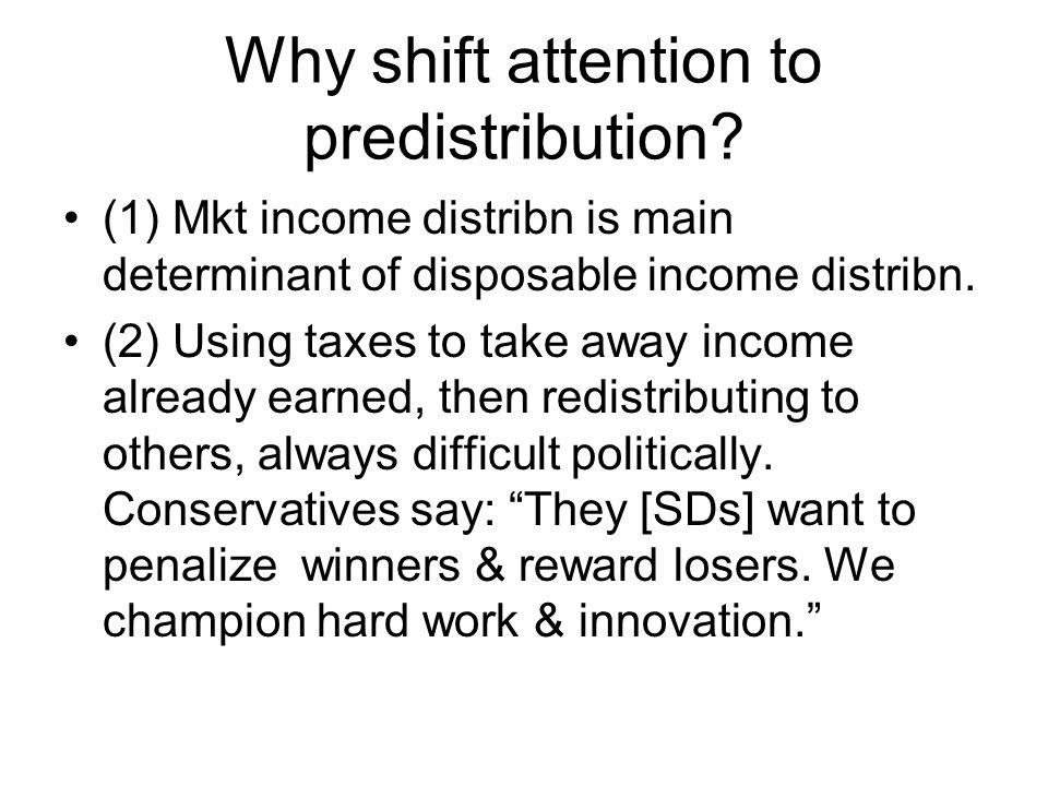 Why shift attention to predistribution.