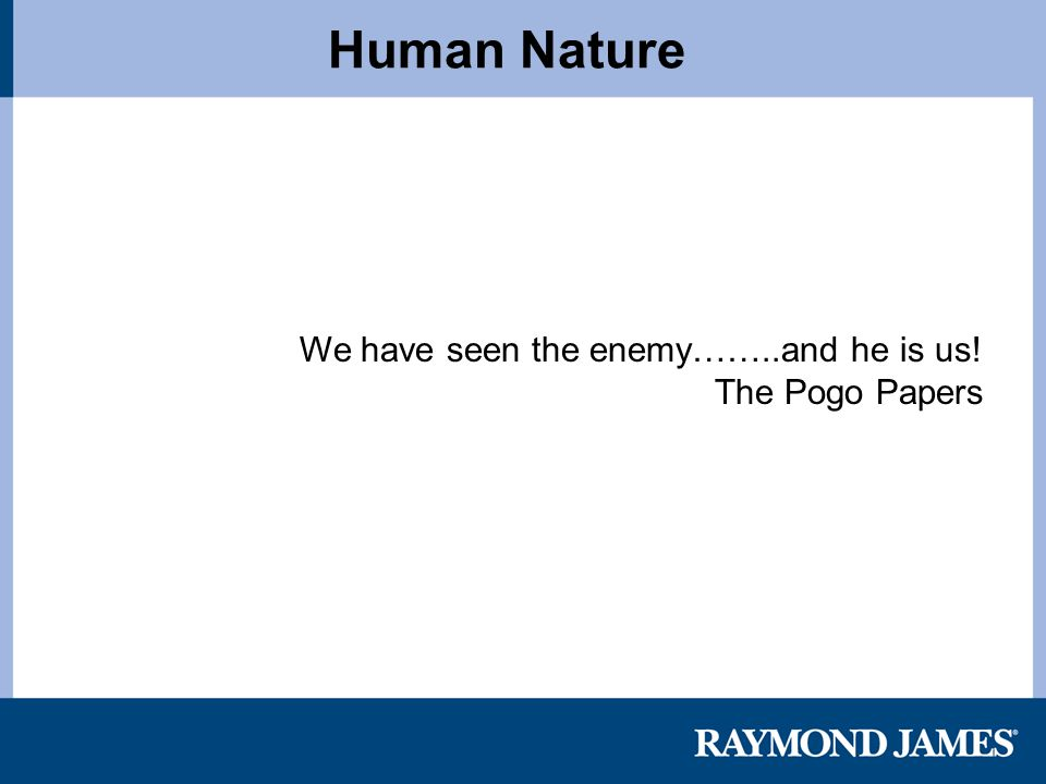 We have seen the enemy……..and he is us! The Pogo Papers