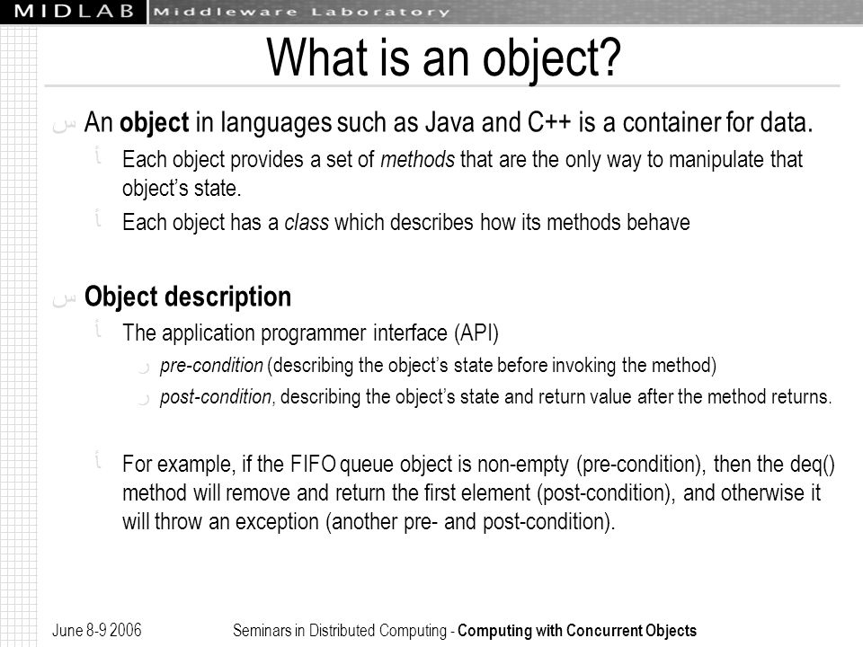June 8-9 2006 Seminars in Distributed Computing - Computing with Concurrent Objects Objects Implementation ﺱ So, let us suppose now to have a concurrent object to implement, e.g.