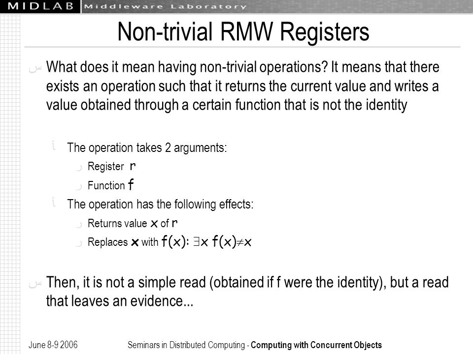 June 8-9 2006 Seminars in Distributed Computing - Computing with Concurrent Objects Non-trivial RMW Registers ﺱ What does it mean having non-trivial o