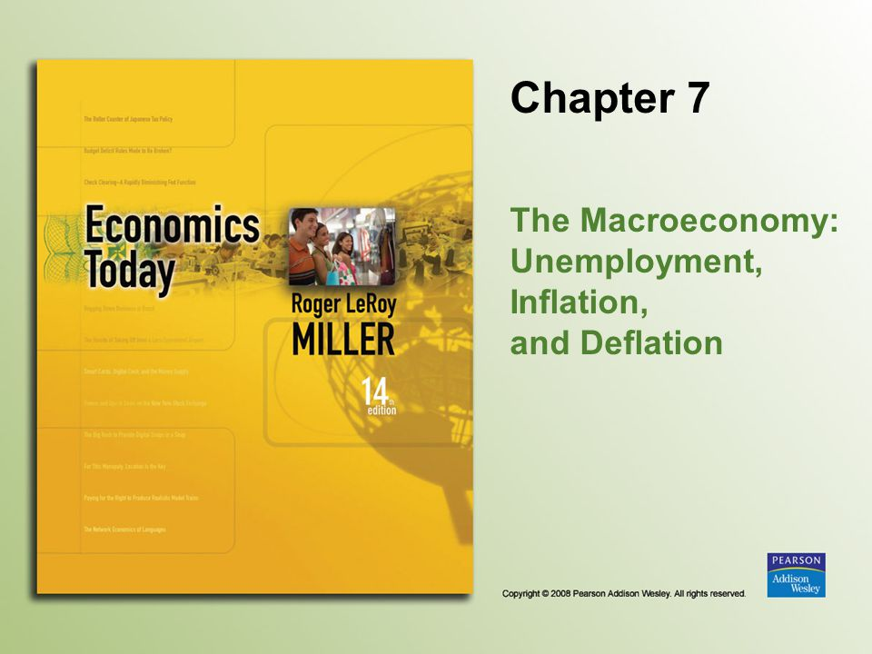 Chapter 7 The Macroeconomy: Unemployment, Inflation, and Deflation