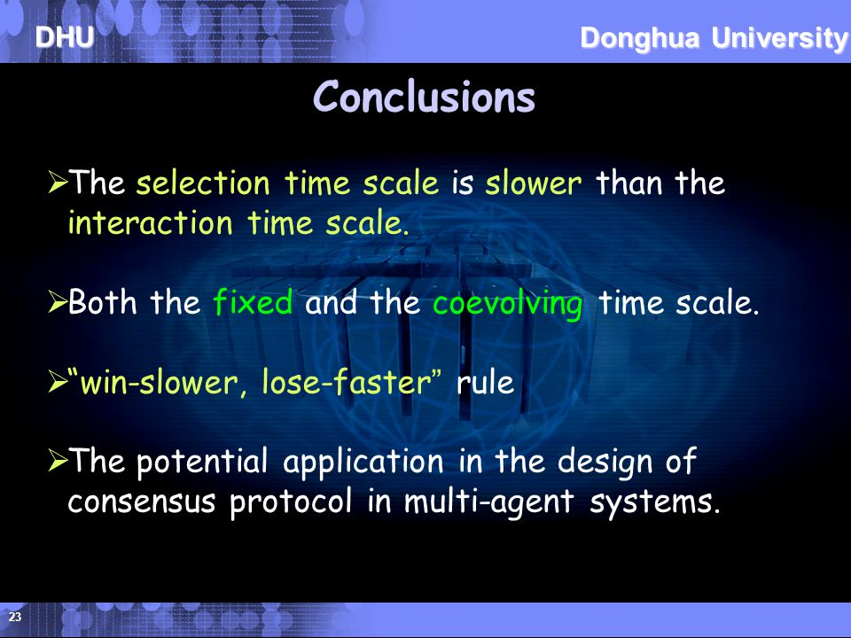 DHU Donghua University Conclusions  The selection time scale is slower than the interaction time scale.