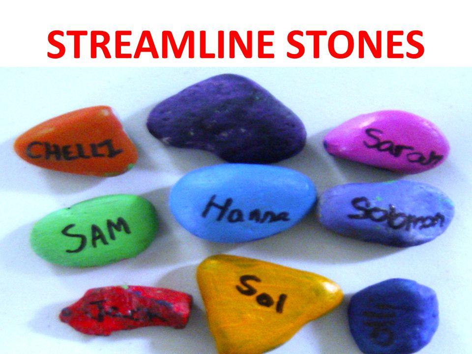 STREAMLINE STONES