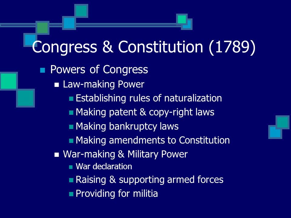 """Congress & Constitution (1789) Powers of Congress """"Power of the Purse"""" Appropriation of money Authorization of borrowing taxation Regulatory Power Reg"""